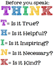 Think-Is it True, helpful, inspiring,necessary and kind?